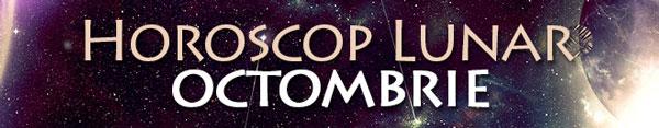 Horoscop Lunar Octombrie