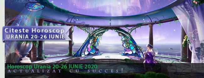 Horoscop Urania 20 - 26 Iunie 2020