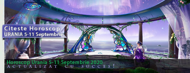 Horoscop Urania 5 - 11 Septembrie 2020